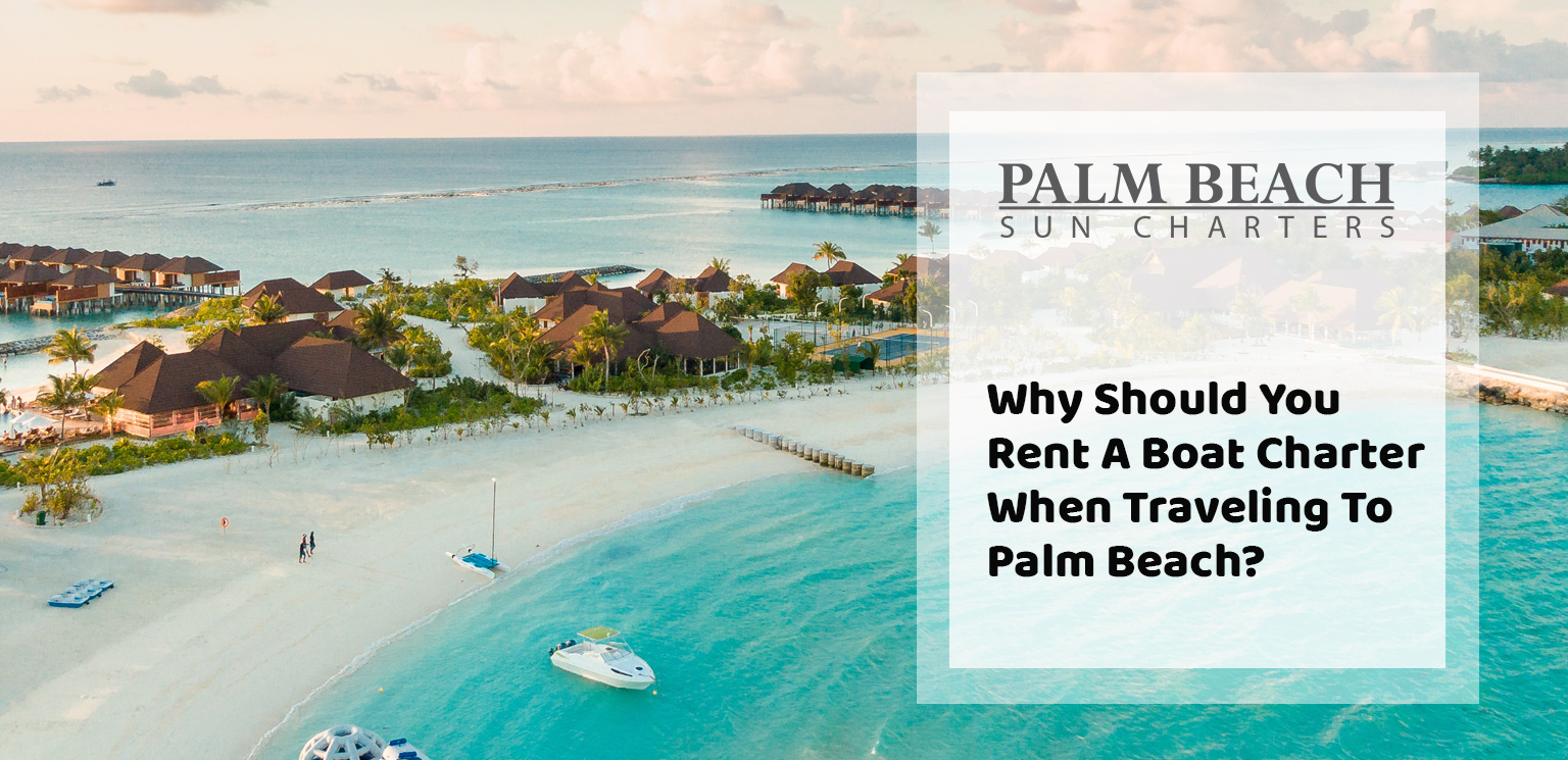 Why-Should-You-Rent-A-Boat-Charter