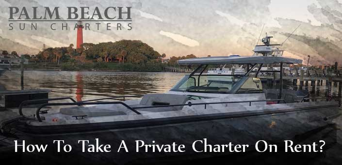How-To-Take-A-Private-Charter-On Rent