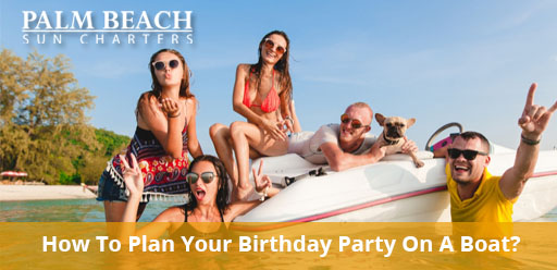 How-To-Plan-Your-Birthday-Party-On-A-Boat?
